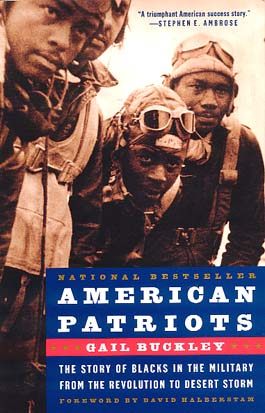 Source: Buckley, Gail. American Patriots: The Story of Blacks in the Military from the Revolution to Desert Storm. New York, NY: Random House, 2001.