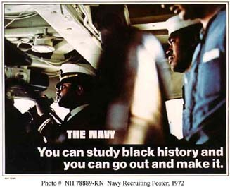 Source: Department of the Navy, Naval Historical Center. (December 29, 1998). African-Americans and the U.S. Navy � Recruiting Posters Featuring African-Americans. Retrieved August 5, 2002 from the World Wide Web: http://www.history.navy.mil/photos/prs-tpic/af-amer/afa-pstr.htm.