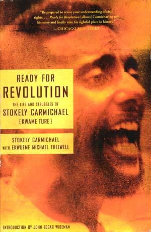 Source: Carmichael, Stokely with Ekwueme Michael Thelwell. Ready for Revolution: The Life and Struggles of Stokely Carmichael (Kwame Ture). New York, NY: Scribner, 2003.