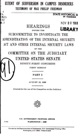 Source: Congress. Senate Committee on the Judiciary. Subcommittee to Investigate the Administration of the Internal Security Act and Other Internal Security Laws. Extent of Subversion in Campus Disorders. Washington, D. C.: GPO, 1969. Pt. 2: Testimony of Max Phillip Friedman (August 12, 1969).