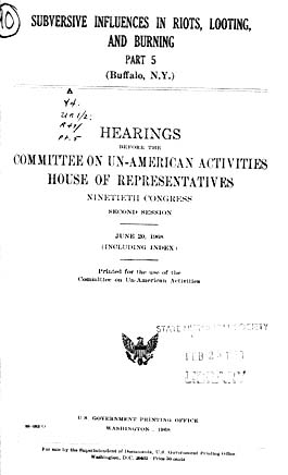 Source: Congress. House Un-American Activities Committee (HUAC). Subversive Influences in Riots, Looting, and Burning. Washington, D.C.: GPO, 1967, 1968. Pt. 5: Buffalo, New York (June 20, 1968).